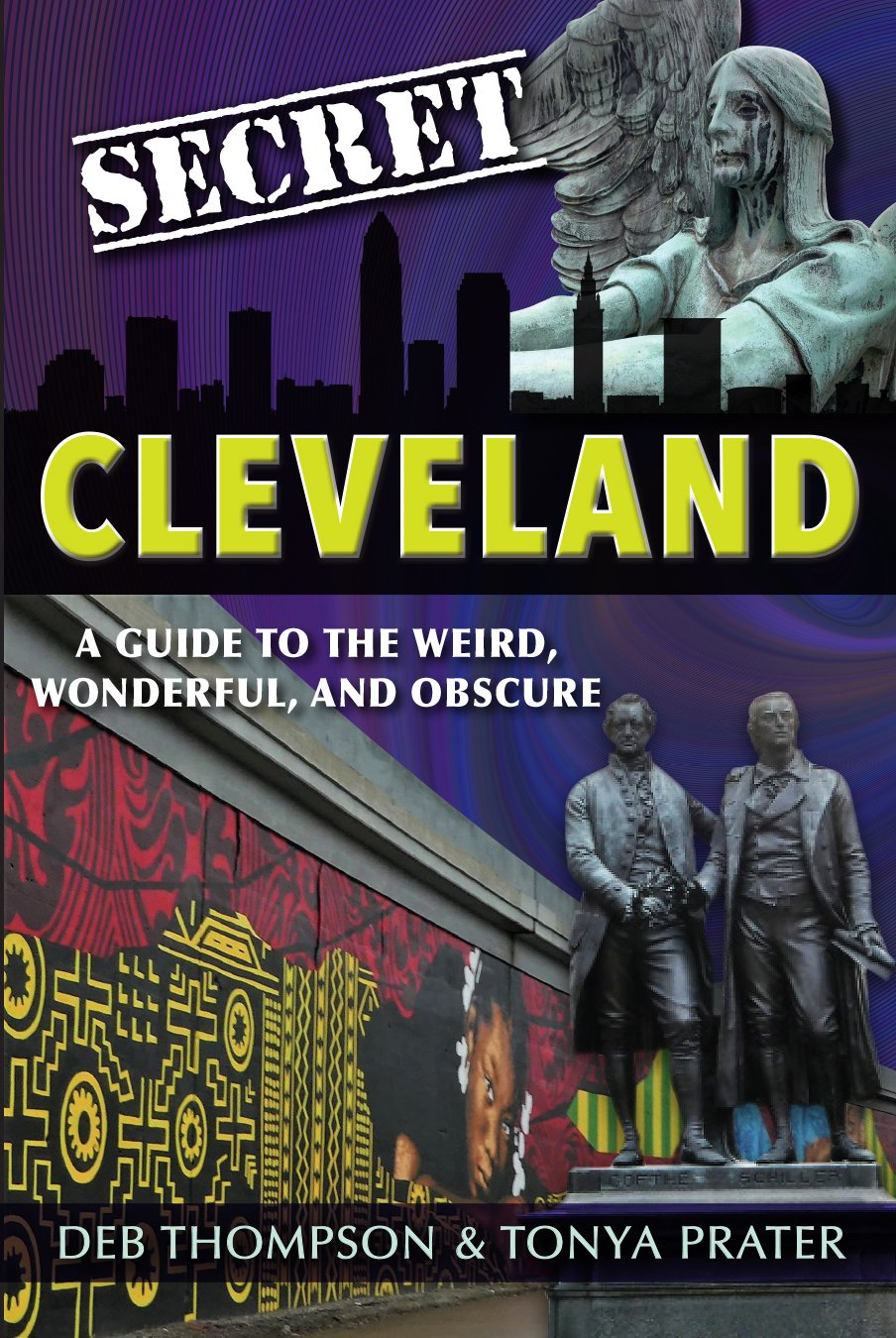 Download Secret Cleveland: A Guide to the Weird, Wonderful and Obscure pdf