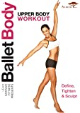 BALLET BODY: UPPER BODY WORKOUT