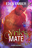 Yrik's Mate: A Starlight Matchmaking Romance (Alien Legends Book 3)