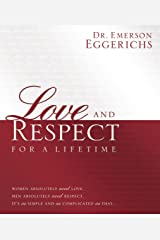 Love and Respect for a Lifetime: Gift Book: Women Absolutely Need Love. Men Absolutely Need Respect. Its as Simple and as Complicated as That... Kindle Edition