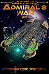Admiral's War Part Two (A Spineward Sectors Novel: Book 10) Kindle Edition