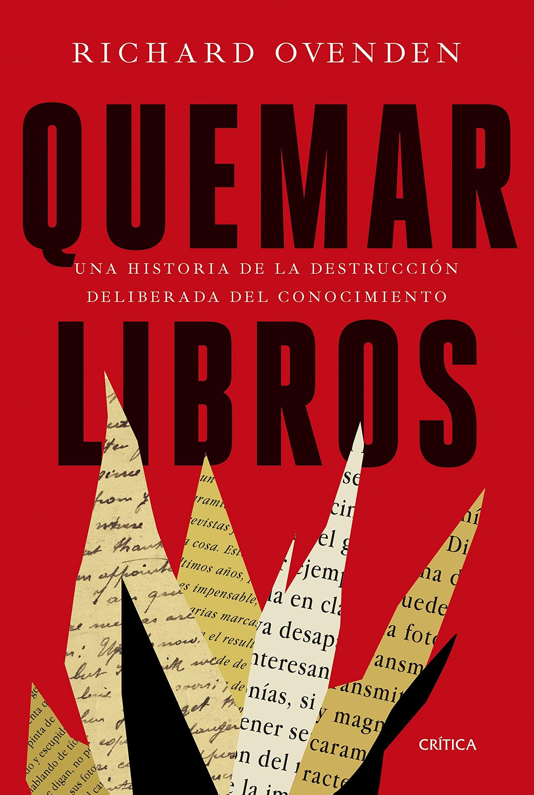Quemar libros. Una historia de la destrucción deliberada del conocimiento, de Richard Ovenden - Libros sobre bibliotecas