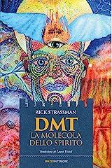 DMT - La molecola dello spirito (Karnak) (Italian Edition) Kindle Edition