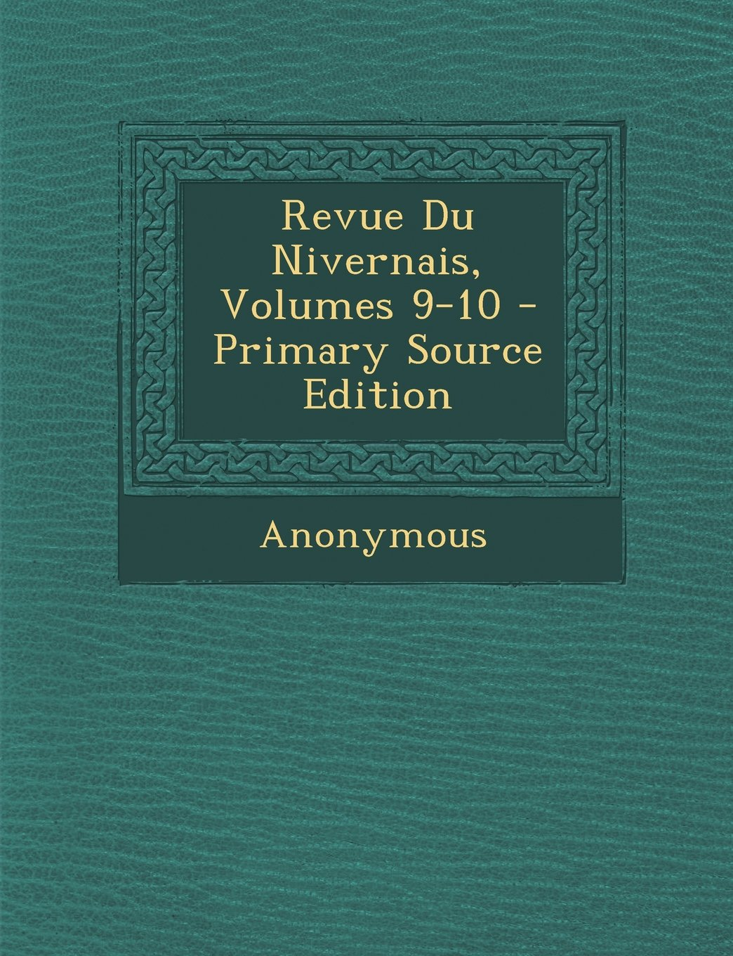 Revue Du Nivernais, Volumes 9-10 - Primary Source Edition (French Edition) ebook