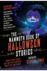 The Mammoth Book of Halloween Stories: Terrifying Tales Set on the Scariest Night of the Year! Paperback