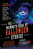 The Mammoth Book of Halloween Stories: Terrifying Tales Set on the Scariest Night of the Year! (English Edition)