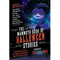 The Mammoth Book of Halloween Stories: Terrifying Tales Set on the Scariest Night of the Year! book cover