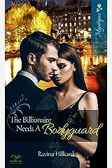 The Billionaire Needs a Bodyguard Kindle Edition