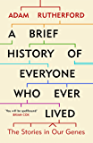 A Brief History of Everyone Who Ever Lived: The Stories in Our Genes (English Edition)
