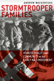 Stormtrooper Families: Homosexuality and Community in the Early Nazi Movement