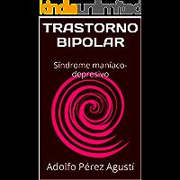 TRASTORNO BIPOLAR: Síndrome maníaco-depresivo (Metafísica y psicología nº 9)