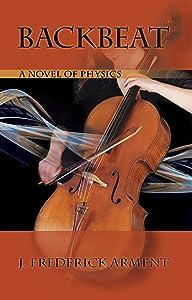 Backbeat: A Novel of Physics