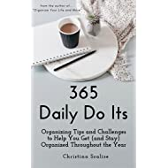 365 Daily Do Its: Organizing Tips and Challenges  to Help You Get (and Stay)  Organized Throughout the Year