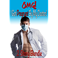 OMG! I Got Pregnant By My Doctor! (Forbidden Medical First Time Taboo Menage Erotic Romance 2 Story Bundle) (English Edition)