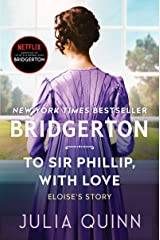 To Sir Phillip, With Love: Bridgerton (Bridgertons Book 5) Kindle Edition