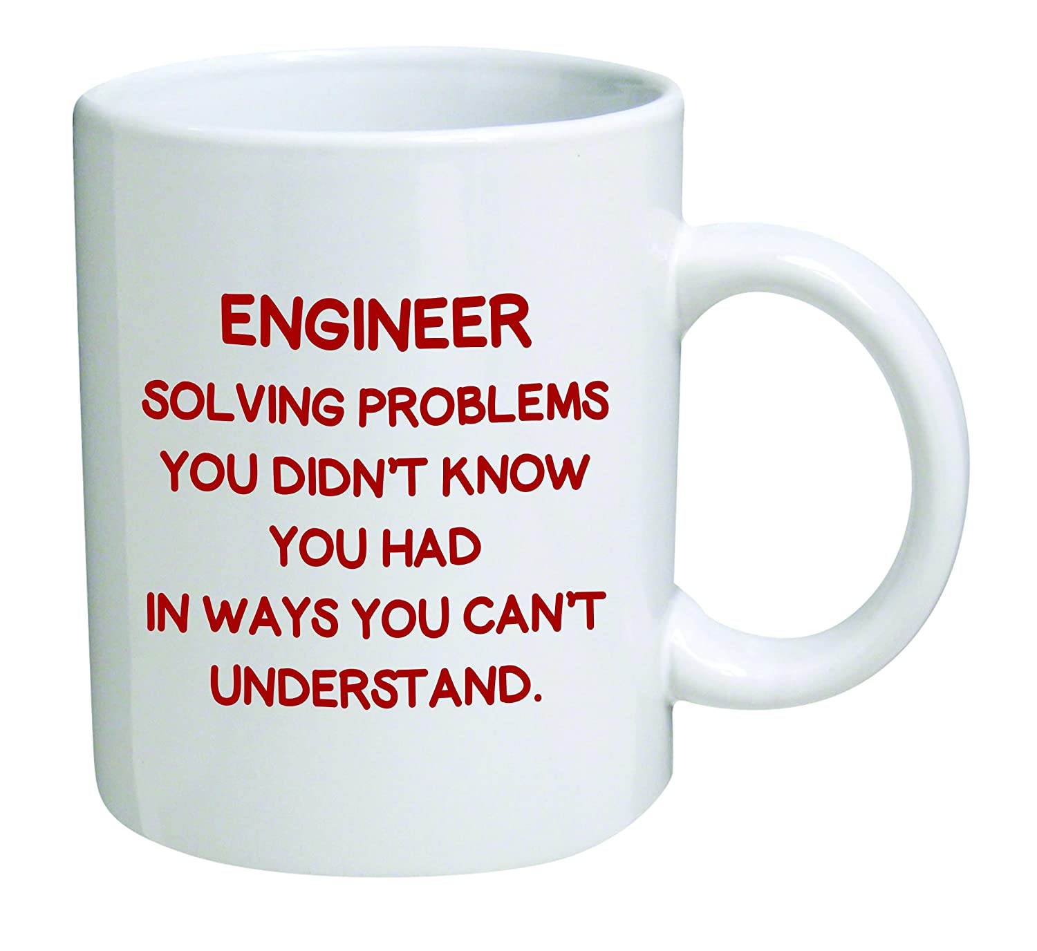 Coffee Mug /© By Heaven Creations 11 oz Engineer Funny Inspirational and motivational Heaven of Mugs TM COMINHKPR65912 Solving problems you didnt know you had