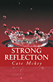 Strong Reflection: Book 2:  The Dark Series Trilogy