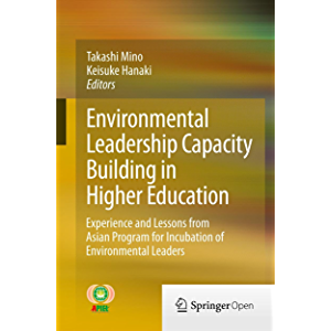 Environmental Leadership Capacity Building in Higher Education: Experience and Lessons from Asian Program for Incubation…