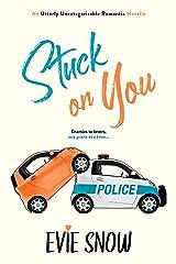 Stuck On You: An Utterly Uncategorizable Romantic Novella Kindle Edition