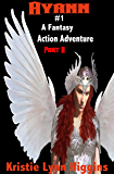 Ayann #1 A Fantasy Action Adventure: Part A: Broken Sword In Dragon Dungeon (Outlandish Realms Sword and Sorcery Series)