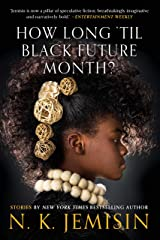 How Long 'til Black Future Month?: Stories Kindle Edition