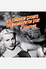 Kiss Tomorrow Goodbye: The Barbara Payton Story Audio CD