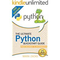 Python : The Ultimate Python Quickstart Guide - From Beginner to Intermediate (Hands On Projects, Machine Learning, Learn Coding Fast, Learning code, Database)