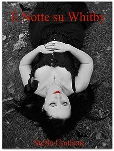 È Notte su Whitby (Italian Edition)