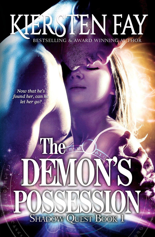 Amazon: The Demon's Possession (shadow Quest Book 1): Paranormal  Romance (volume 1) (9780983573319): Kiersten Fay: Books