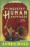 The Industry of Human Happiness