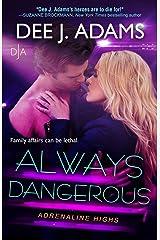 Always Dangerous (Adrenaline Highs Book 7)