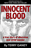 Innocent Blood: A true story of obsession and serial murder (English Edition)