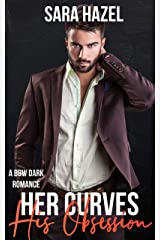 Her Curves: His Obsession: BBW Dark Romance Kindle Edition