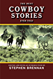 The Best Cowboy Stories Ever Told (Best Stories Ever Told)