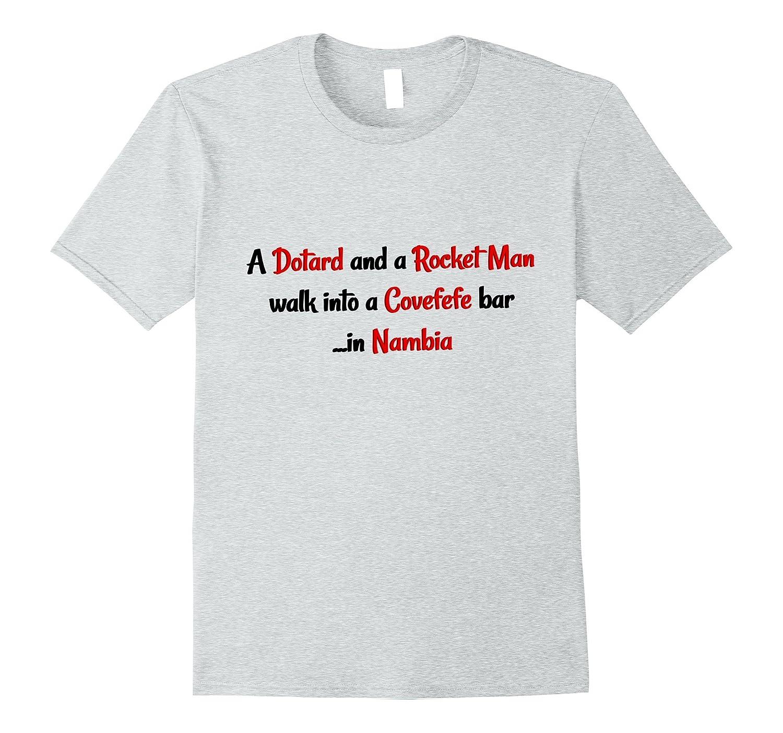 Dotard and Rocket Man T-Shirt-TJ