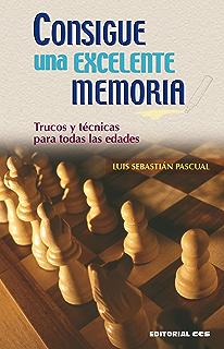 Consigue una excelente memoria (Técnicas y habilidades nº 4) (Spanish Edition)