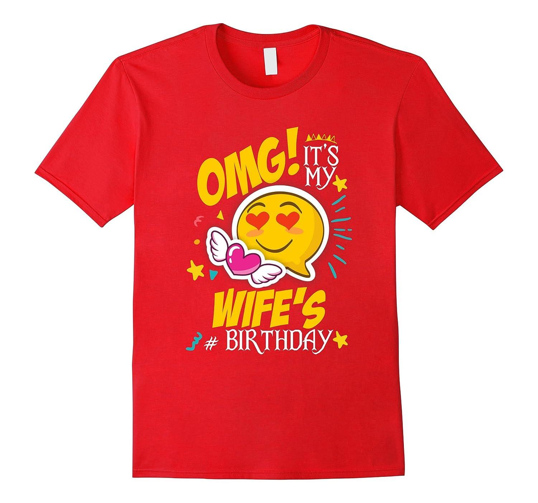 OMG, It's my Wife's Birthday Cool Emoji Birthday T Shirt-FL