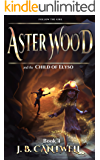 Aster Wood and the Child of Elyso (Book 4)