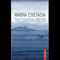 Marina Tsvetaeva: The Essential Poetry (English Edition)