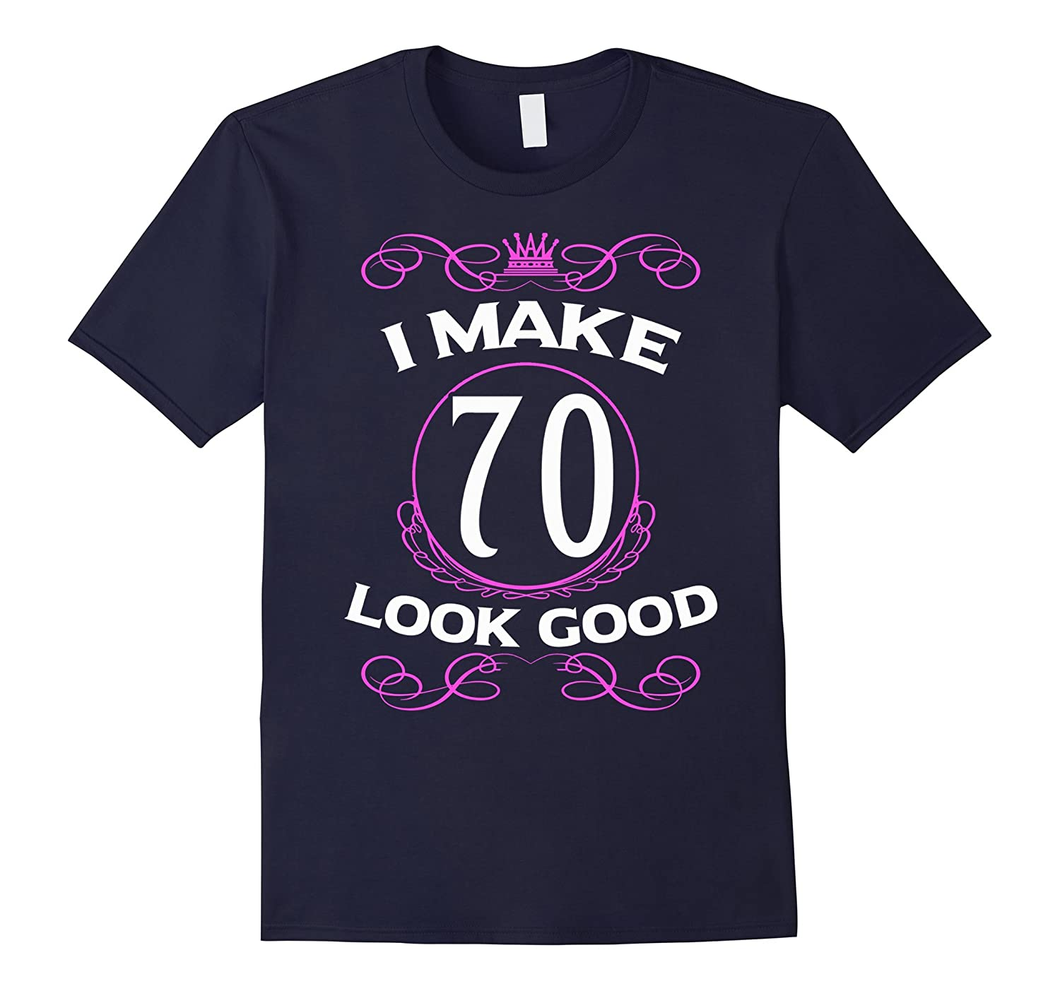 70th Grandma Grandpa Birthday T-Shirts | I Make 70 Look Good-TH