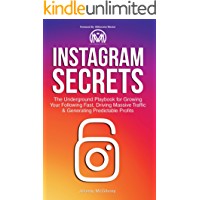 Instagram Secrets: The Underground Playbook for Growing Your Following Fast, Driving Massive Traffic & Generating Predictable Profits (English Edition)