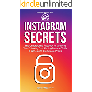 Instagram Secrets: The Underground Playbook for Growing Your Following Fast, Driving Massive Traffic & Generating…
