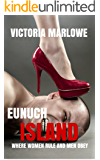 Eunuch Island: Where Women Rule and Men Obey (The Eunuch Island Trilogy Book 1)
