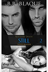Not Even Death: Still Your Master Kindle Edition