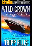 Wild Crown: A Coastal Caribbean Adventure (Tyson Wild Thriller Book 11)