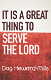 It Is a Great Thing to Serve the Lord