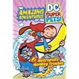 Metropolis Monkey Trouble (The Amazing Adventures of the DC Super-Pets)