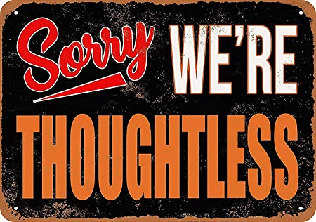 Shunry Sorry Were Thoughtless Placa Cartel Vintage Estaño ...