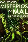 Mistérios do mal: contos de horror