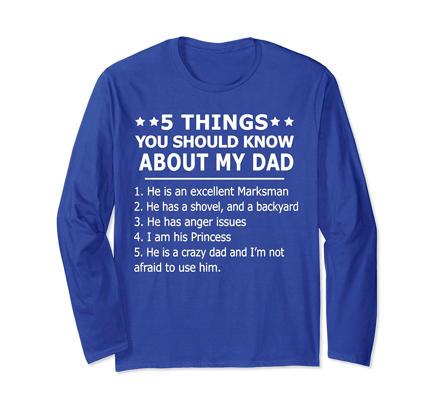 5 Things You Should Know About My Dad Long Sleeve Shirt- TPT
